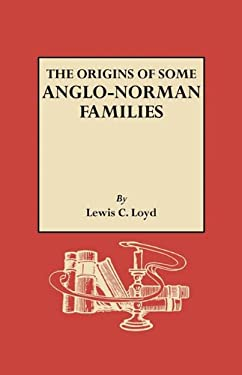 The Origins of Some Anglo-Norman Families 9780806306490