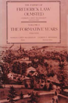The Papers of Frederick Law Olmsted: The Formative Years, 1822-1852 9780801817984