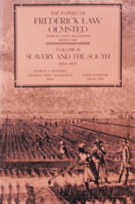 The Papers of Frederick Law Olmsted: Slavery and the South, 1852-1857 9780801822421