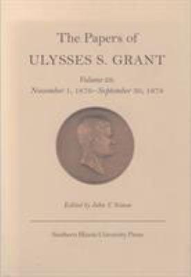 The Papers of Ulysses S. Grant, Volume 28: November 1, 1876 - September 30, 1878 9780809326327