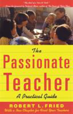 The Passionate Teacher: A Practicial Guide 9780807031438