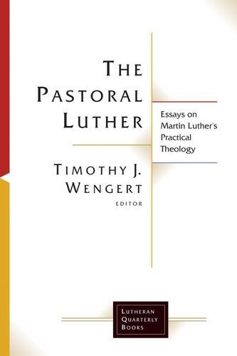 The Pastoral Luther: Essays on Martin Luther's Practical Theology 9780802863515