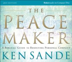 The Peacemaker: A Biblical Guide to Resolving Personal Conflict 9780801030376