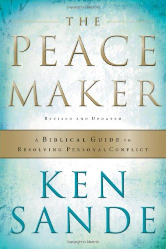 The Peacemaker: A Biblical Guide to Resolving Personal Conflict 9780801064852
