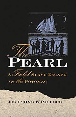 The Pearl: A Failed Slave Escape on the Potomac 9780807829189