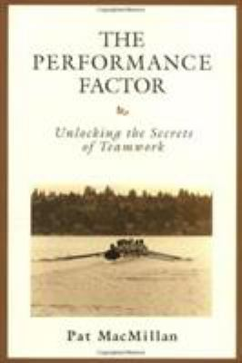 The Performance Factor: Unlocking the Secrets of Teamwork 9780805423754