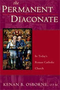 The Permanent Diaconate: Its History and Place in the Sacrament of Orders 9780809144488