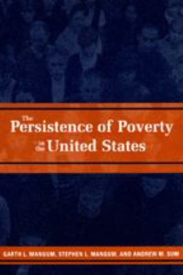 The Persistence of Poverty in the United States 9780801871306