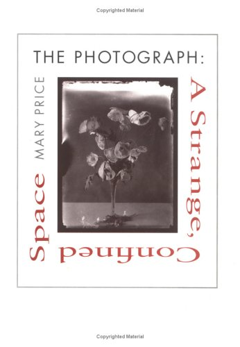 The Photograph: A Strange, Confined Space 9780804723084