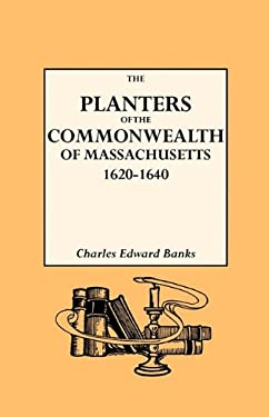 The Planters of the Commonwealth in Massachusetts, 1620-1640 9780806300184