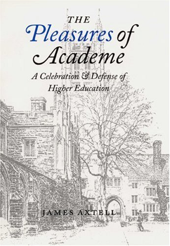 The Pleasures of Academe: A Celebration and Defense of Higher Education 9780803259386