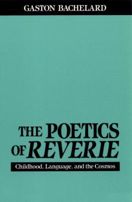 The Poetics of Reverie 9780807064139