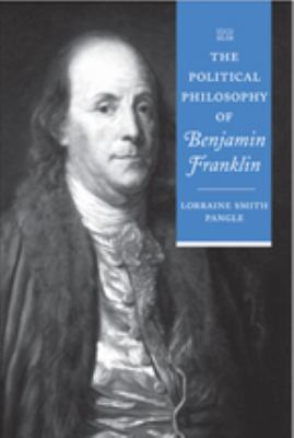 The Political Philosophy of Benjamin Franklin 9780801886669