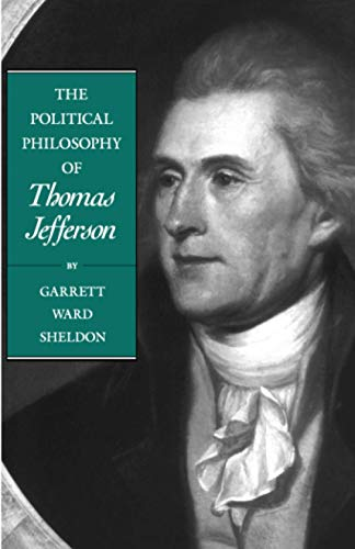 The Political Philosophy of Thomas Jefferson 9780801847141