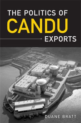 The Politics of Candu Exports 9780802090911
