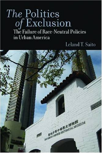 The Politics of Exclusion: The Failure of Race-Neutral Policies in Urban America 9780804759304