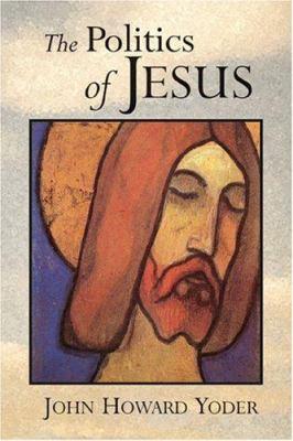 The Politics of Jesus: Vicit Agnus Noster 9780802807342