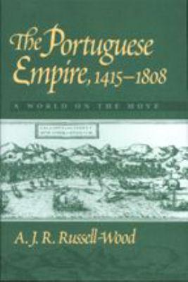 The Portuguese Empire, 1415-1808: A World on the Move 9780801859557