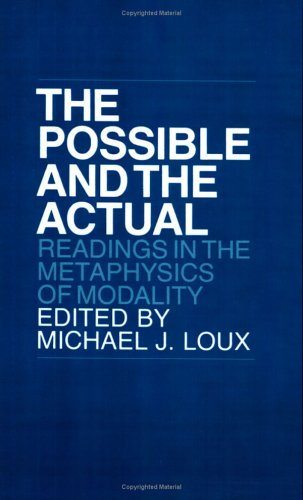 The Possible and the Actual: Readings in the Metaphysics of Modality 9780801491788