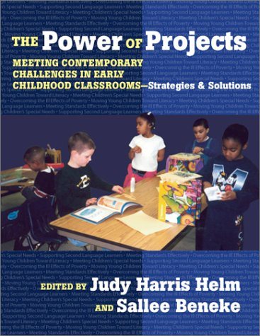 The Power of Projects: Meeting Contemporary Challenges in Early Childhood Classrooms-Strategies and Solutions 9780807742983