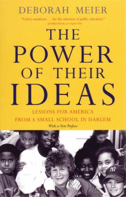 The Power of Their Ideas: Lessons for America from a Small School in Harlem 9780807031131