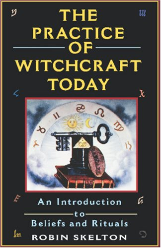The Practice of Witchcraft Today 9780806516745