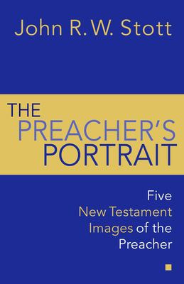 The Preacher's Portrait: Some New Testament Word Studies 9780802811912