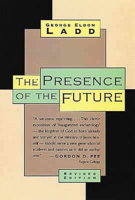 The Presence of the Future: The Eschatology of Biblical Realism 9780802815316