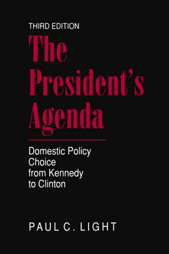 The President's Agenda: Domestic Policy Choice from Kennedy to Clinton 9780801860669