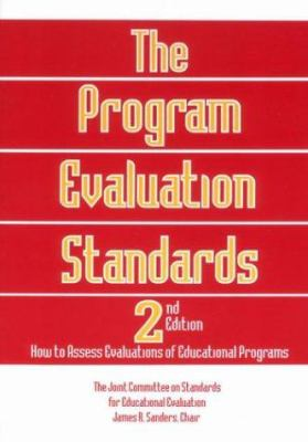 The Program Evaluation Standards: How to Assess Evaluations of Educational Programs 9780803957329
