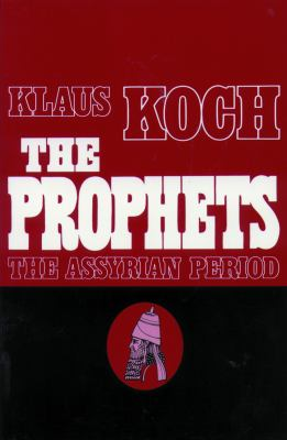 The Prophets: The Assyrian Period 9780800616489