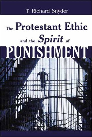 The Protestant Ethic and the Spirit of Punishment 9780802848079