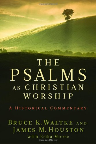 The Psalms as Christian Worship: An Historical Commentary 9780802863744