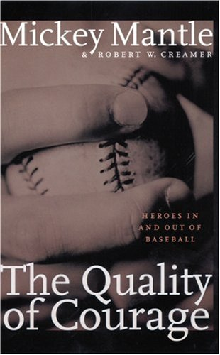 The Quality of Courage: Heroes in and Out of Baseball 9780803282599