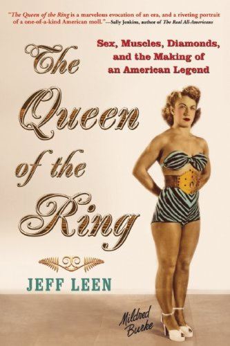 The Queen of the Ring: Sex, Muscles, Diamonds, and the Making of an American Legend 9780802144829