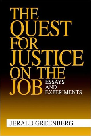 The Quest for Justice on the Job: Essays and Experiments 9780803959682