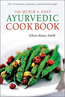 The Quick and Easy Ayurvedic Cookbook 9780804839068
