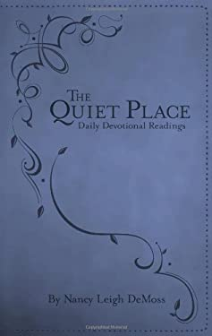 The Quiet Place: Daily Devotional Readings 9780802405067