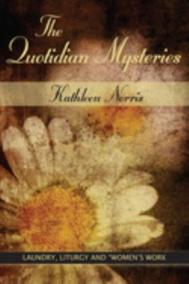 The Quotidian Mysteries: Laundry, Liturgy and Woman's