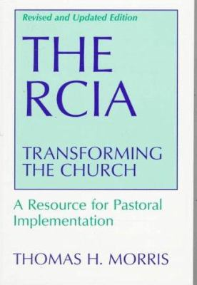 The RCIA: Transforming the Church 9780809137589