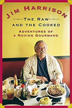 The Raw and the Cooked: Adventures of a Roving Gourmand 9780802116987