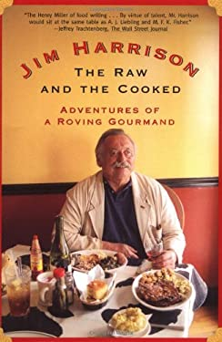 The Raw and the Cooked: Adventures of a Roving Gourmand 9780802139375