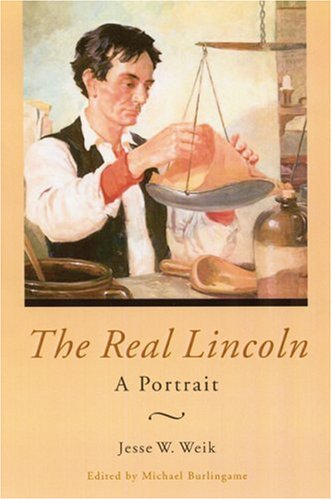 The Real Lincoln: A Portrait 9780803298224