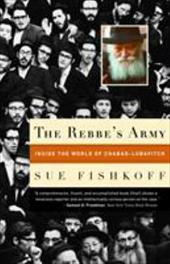 The Rebbe's Army: Inside the World of Chabad-Lubavitch 3291123