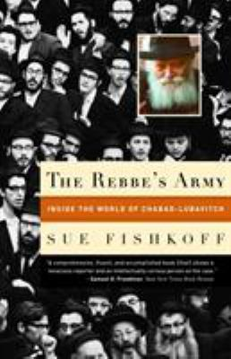The Rebbe's Army: Inside the World of Chabad-Lubavitch 9780805211382