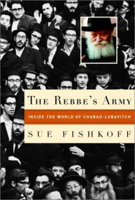 The Rebbe's Army: Inside the World of Chabad-Lubavitch 9780805241891