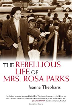 The Rebellious Life of Mrs. Rosa Parks 9780807050477