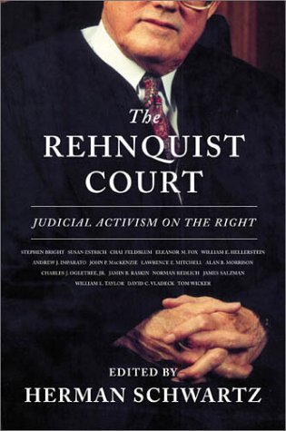 The Rehnquist Court: Judicial Activism on the Right 9780809080731