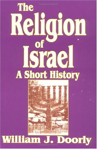 The Religion of Israel: A Short History 9780809137053