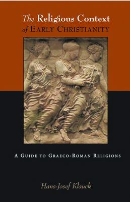 The Religious Context of Early Christianity: A Guide to Graeco-Roman Religions 9780800635930